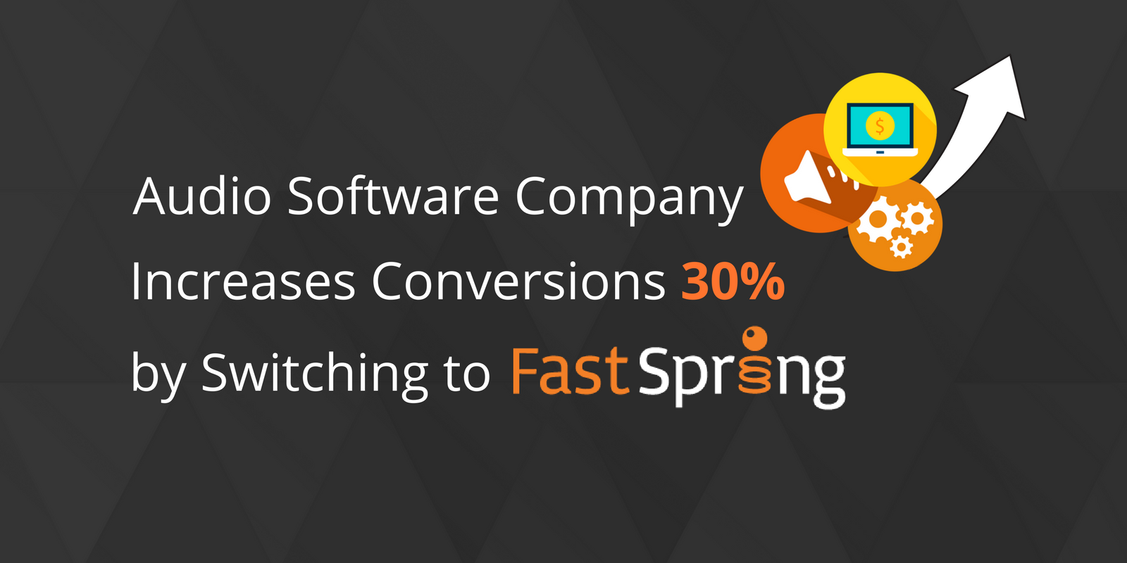 HOW INMUSIC, AN AUDIO SOFTWARE COMPANY, INCREASED CUSTOMER CONVERSIONS 30 WITH FASTSPRING (1).png