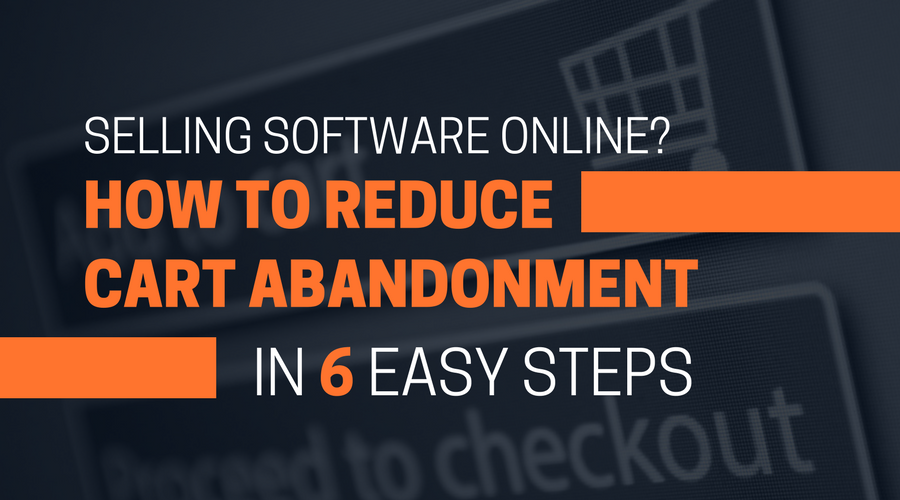 Selling Software Online- How To Reduce Cart Abandonment (1).png