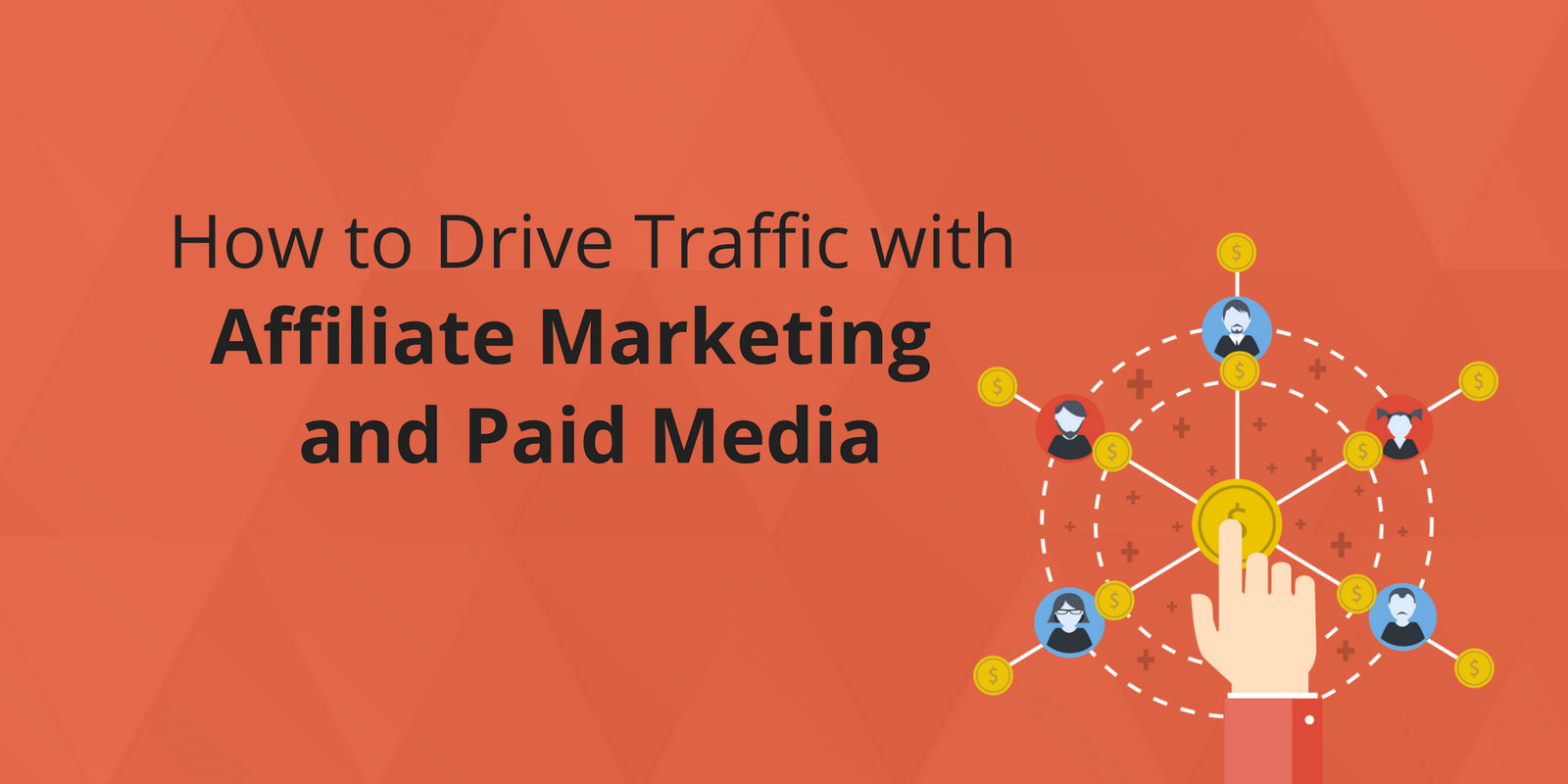 How to Drive Traffic with Affiliate Marketing and Paid Media.png
